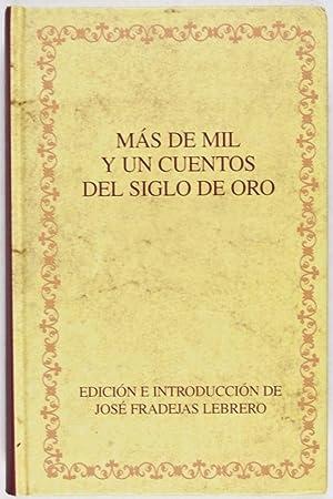 Más de mil y un cuentos del siglo de oro: Lebrero, José Fradejas (Edited and Introduction by)