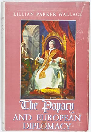 The Papacy and European Diplomacy 1869-1878: Wallace, Lillian Parker