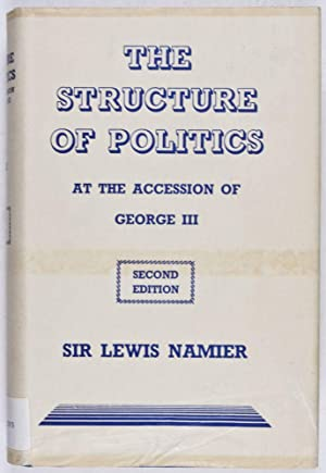 The Structure of politics At the Accession of George III: Namier, Lewis