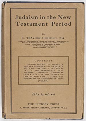 Judaism in the New Testament Period: Herford, R. Travers