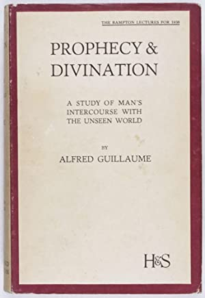 Prophecy and Divination Among the Hebrews and Other Semites: Guillaume, Alfred