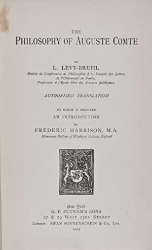 The Philosophy of Auguste Comte. Authorised Translation: Levy-Bruhl, L.; Frederic Harrison (...
