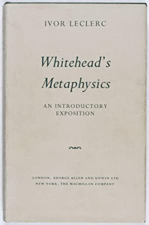 Whitehead's Metaphysics: An Introductory Exposition: Leclerc, Ivor