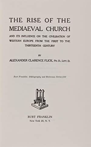 The Rise of the Medieval Church and Its Influence on the Civilization of Western Europe from the ...