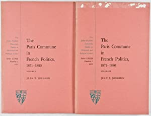 The Paris Commune in French Politics, 1871-1880. Volume I: The Partial Amnesty; Volume II: The ...