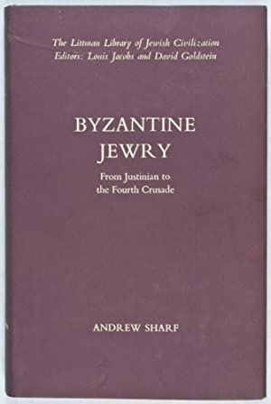 Byzantine Jewry: From Justinian to the Fourth Crusade: Sharf, Andrew