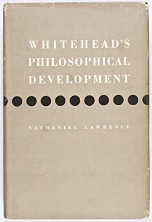 Whitehead's Philosophical Development: A Critical History of the Background of Process and ...