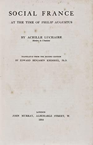 Social France at the Time of Philip Augustus: Luchaire, Achille; Edward Benjamin Krehbiel (...