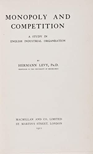 Monopoly and Competition: A Study in English Industrial Organisation: Levy, Hermann