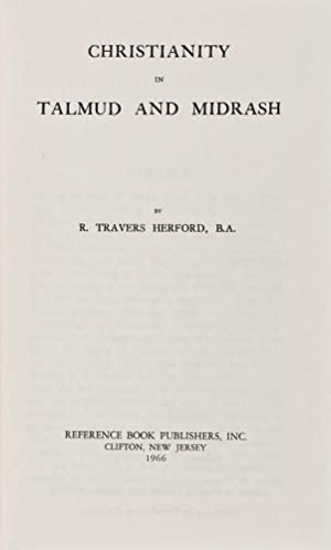 Christianity in Talmud and Midrash: Herford, R. Travers