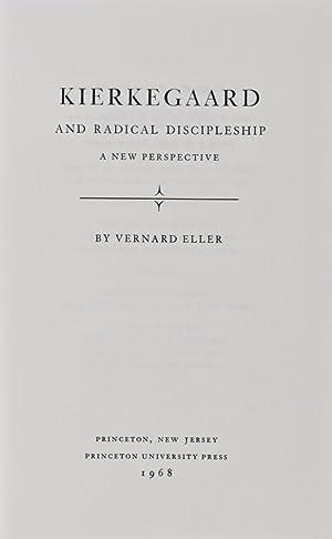 Kierkegaard and Radical Discipleship: A New Perspective: Eller, Vernard