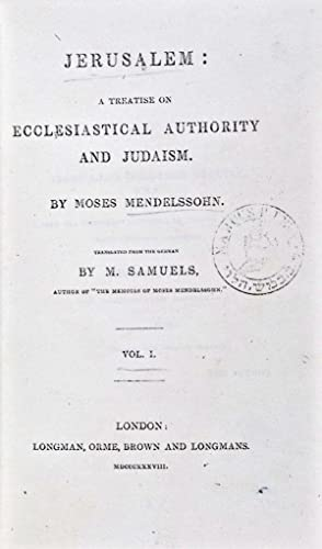 Jerusalem; a Treatise on Ecclesiastical Authority and Judaism. 2-vol. set (Complete): Mendelssohn, ...