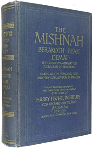 The Mishnah Berakoth Peah Demai: R. Obadiah of Bertinoro (Text with Commentary); Jacob David Herzog...