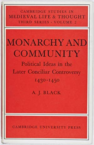 Monarchy and Community: Political Ideas in the late Conciliar Controversy 1430-1450: Black, Antony