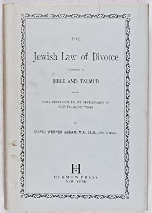The Jewish Law of Divorce According to Bible and Talmud with some Reference to Its Development in ...