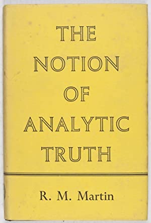 The Notion of Analytic Truth: Martin, R. M.