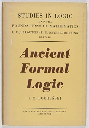 Ancient Formal Logic: Bochenski, I. M.