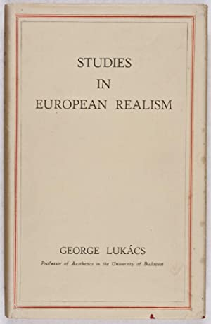 Studies in European Realism: A Sociological SUrvey of the Writings of Balzac, Stendhal, Zola, ...