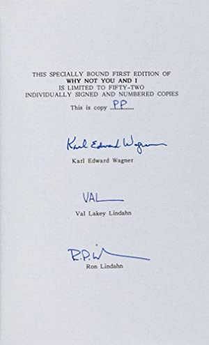 Why Not You and I? [SIGNED BY AUTHOR AND ILLUSTRATORS]: Wagner, Karl Edward; Ron and Val Lakey ...