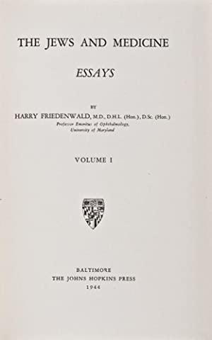 The Jews and Medicine: Essays (Complete in 2 volumes): Friedenwald, Harry