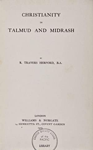 Christianity in Talmud and Midrash: Travers Herford, R.