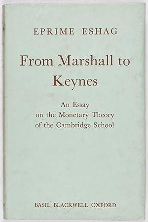 From Marshall to Keynes: An Essay on the Monetary Theory of the Cambridge School: Eshag, Eprime