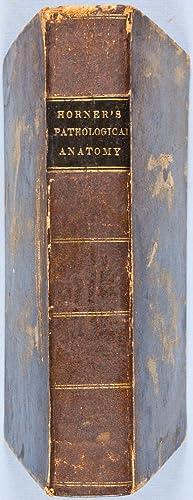 Treatise on Pathological Anatomy: Horner, William E.