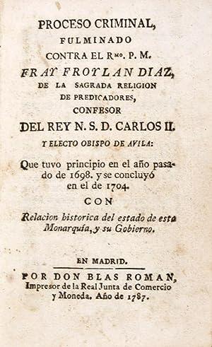 Proceso criminal, fulminado contra el Rmo. P. M. Fray Froylan Diaz, de la sagrada religion de ...