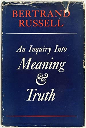 An Inquiry into Meaning and Truth: Russell, Bertrand