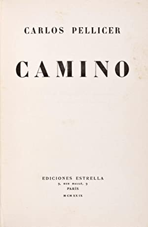 Camino [INSCRIBED AND SIGNED BY AUTHOR]: Pellicer, Carlos