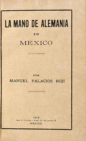La mano de Alemania en México: Roji, Manuel Palacios