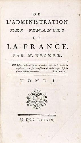 De l'Administration des Finances de la France.: Necker, Jacques