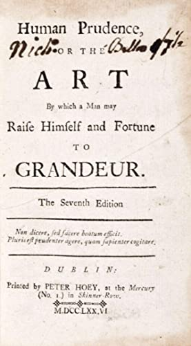 Human Prudence, or The Art by Which a Man May Raise Himself and Fortune to Grandeur: de Britaine, ...