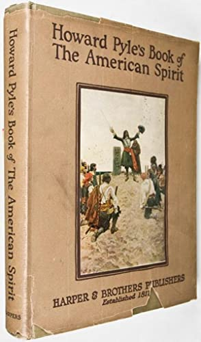 Howard Pyle's Book of The American Spirit: Pyle, Howard