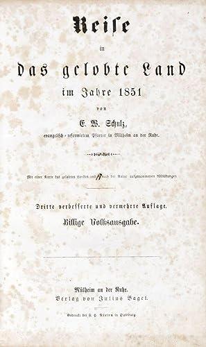 Reise in das gelobte Land im Jahre 1851: Schulz, E. W.