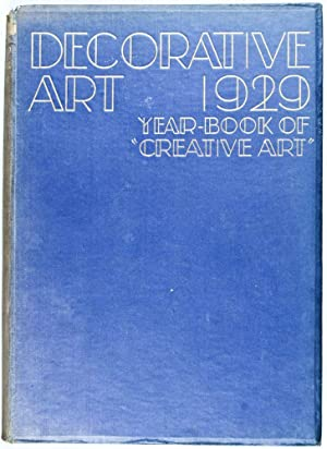 Decorative Art 1929: Holme, C. Geoffrey; Wainwright, Shirley B.