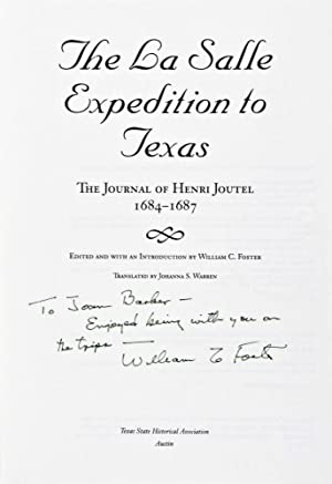 The La Salle Expedition to Texas: The Journal of Henri Joutel, 1684-1687 (INSCRIBED AND SIGNED BY ...