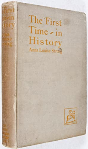 The First Time in History: Two Years of Russia's New Life: Strong, Anna Louise; L. Trotsky (...