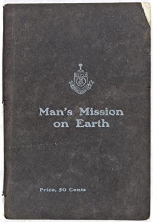 Man's Mission on Earth: A Short Treatise on the Male Genito-Urinary Organs in Health and ...