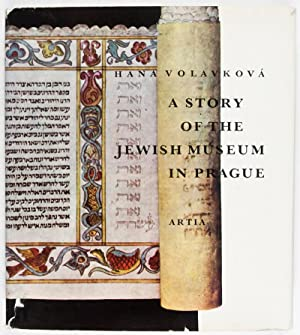 A Story of the Jewish Museum in Prague: Volavkova, Hana; K. E. Lichtenecker (trans.)