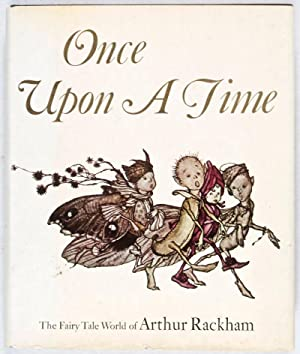 Once Upon A Time: The Fairy Tale World of Arthur Rackham: Darrell, Margery, Ed