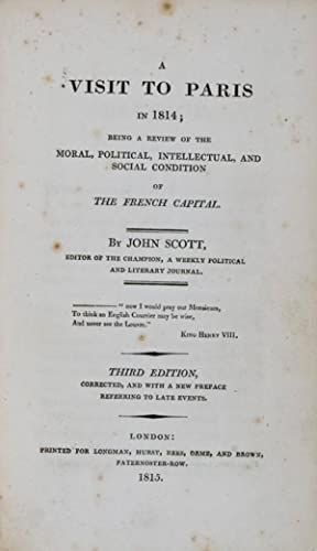 A Visit To Paris 1814: Being a Review of the Moral, Political, Intellectual, and Social Condition ...