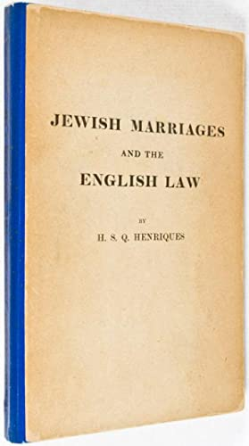Jewish Marriages and the English Law: Henriques, H.S.Q.