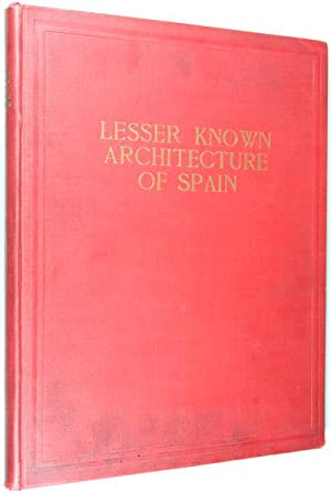 Lesser Known Architecture of Spain: Yerbury, F. R. (Foreword)