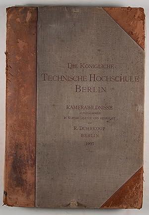 Die Königliche Technische Hochschule zu Berlin (with booklet of the same title); ...