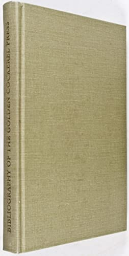 Bibliography of the Golden Cockerel Press, 1921-1949: Three Volumes in One: Wolfe, Humbert, introd....