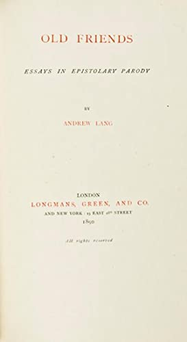 Old Friends: Essays in Epistolary Parody: Lang, Andrew