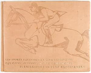 Les Sports Equestres en Cinq Continents. Equestrian Sport in Five Continents. Turniersport in Fünf ...