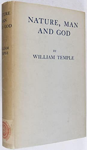 Nature, Man and God: Being the Gifford Lectures Delivered in the University of Glasgow in the ...
