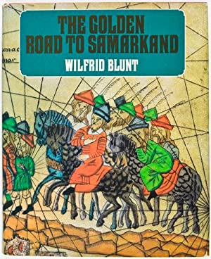 The Golden Road to Samarkand: Blunt, Wilfrid